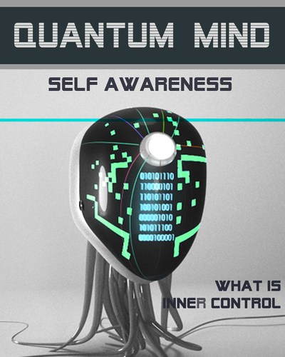 Full what is inner control quantum mind self awareness