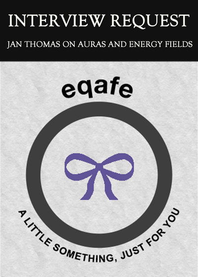 Full interview review request jan thomas on aura s and energy fields
