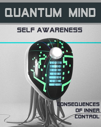 Full consequences of inner control quantum mind self awareness