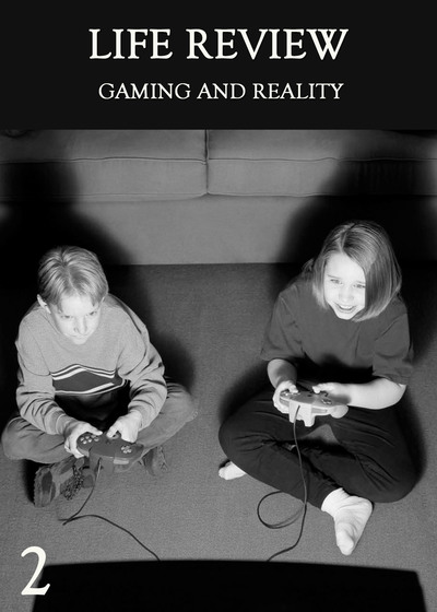 Full gaming and reality part 2 life review