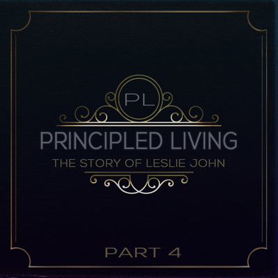 Full principled living the story of leslie john part 4