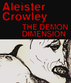 Full aleister crowley demon dimension