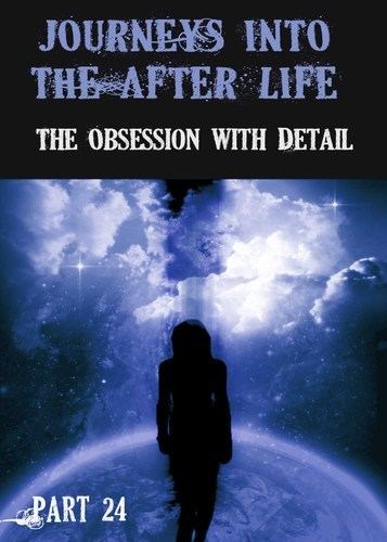 Full journeys into the afterlife the obsession with detail part 25