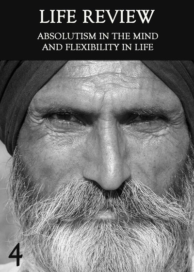Full absolutism in the mind and flexibility in life life review