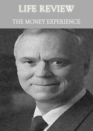 Full life review the money experience
