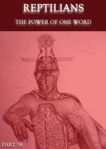 Full reptilians the power of one word part 58