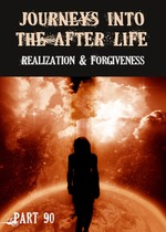 Feature thumb realization and forgiveness journeys into the afterlife part 90