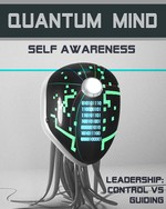 Feature thumb leadership control versus guiding quantum mind self awareness