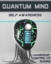 Tile leadership control versus guiding quantum mind self awareness