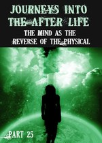 Feature thumb journeys into the afterlife the mind as the reverse of the physical part 26