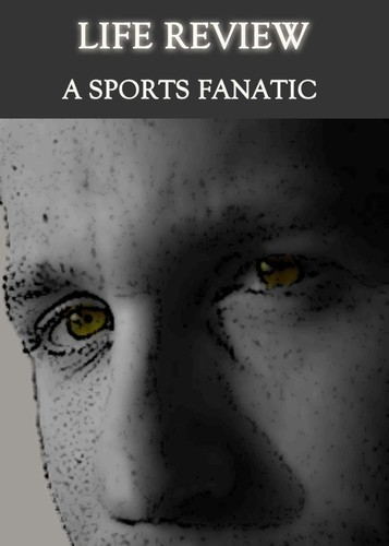 Full life review a sports fanatic
