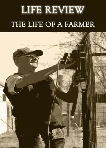 Full life review the life of a farmer