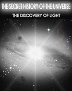 Feature_thumb_the-secret-history-of-the-universe-the-discovery-of-light-part-1-2