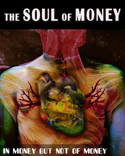 Full in money but not of money the soul of money