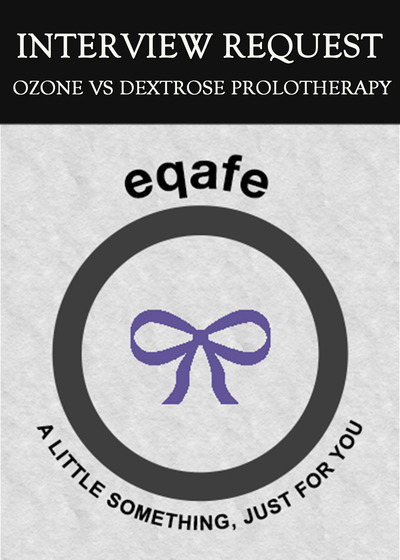 Full interview request ozone vs dextrose prolotherapy