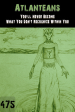 Feature thumb you ll never become what you don t recognize within you atlanteans part 475
