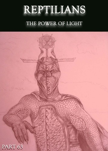 Full reptilians the power of light part 63