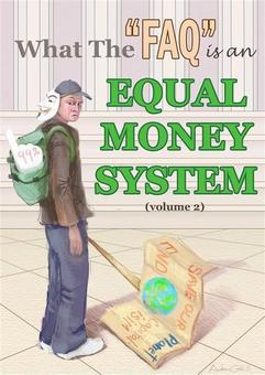 New tile what the faq is an equal money system volume 2