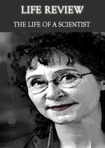 Feature thumb life review the life of a scientist