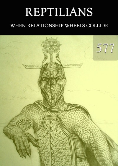 Full when relationship wheels collide reptilians part 577