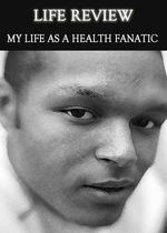 Feature thumb life review my life as a health fanatic