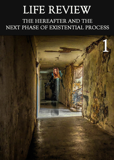 Full the hereafter and the next phase of existential process part 1 life review