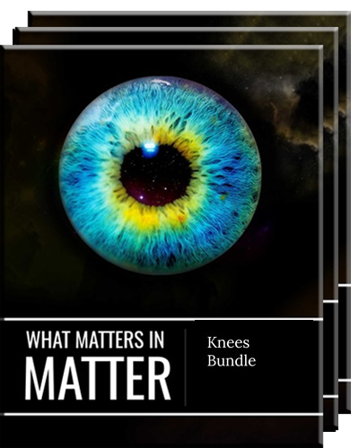 Full knees bundle what matters in matter