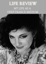 Feature thumb life review my life as a deep trance medium
