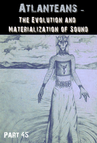 Full atlanteans the evolution and materialization of sound part 45