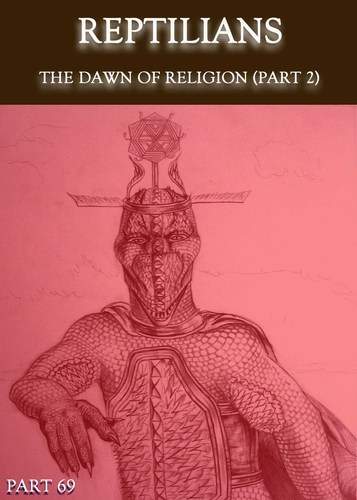 Full reptilians the dawn of religion part 2 part 69