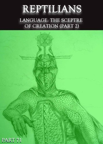 Full reptilians language the sceptre of creation part 2 part 71