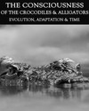 Tile evolution adaptation time the consciousness of the crocodiles alligators