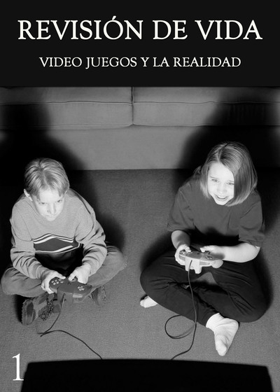 Full video juegos y la realidad parte 1 revision de vida