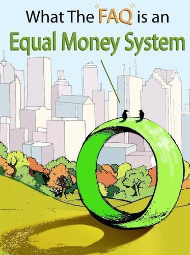 Full what the faq is equal money system volume 1