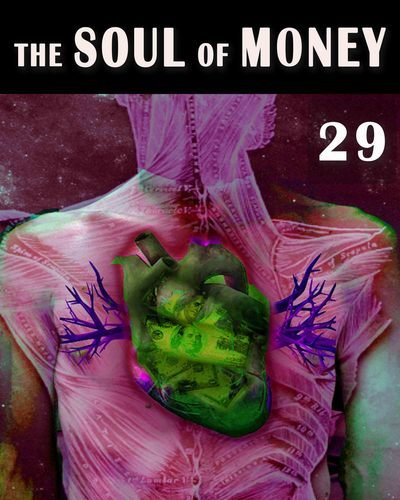 Full the soul of money money consciousness part 29
