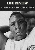 Feature thumb life review my life as an exercise addict