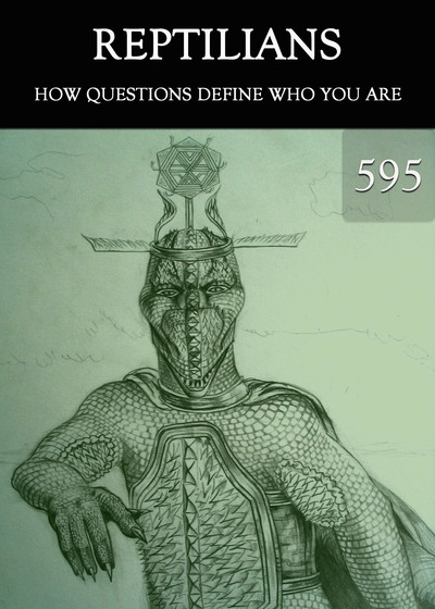 Full how questions define who you are reptilians part 595