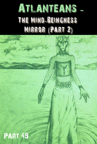 Full atlanteans the mind beingness mirrror part 2 part 49