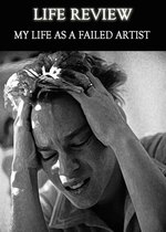Feature thumb life review my life as a failed artist