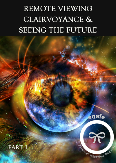 Full interview request remote viewing clairvoyance and seeing the future