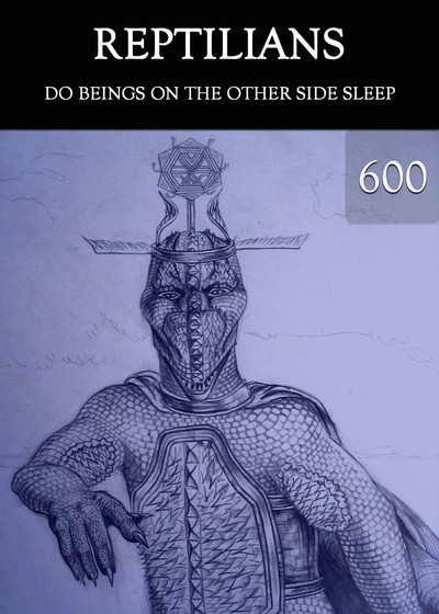 Full do beings on the other side sleep reptilians part 600