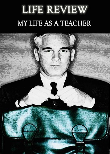 Full life review my life as a teacher