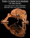 Tile self equality and oneness before the unconditional the consciousness of the gecko