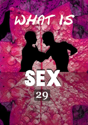 Full what is sex the consequence of sexual failures and successes part 29