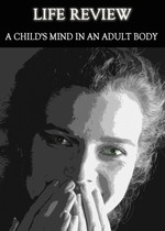 Feature thumb life review a child s mind in an adult body