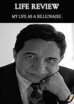 Feature thumb life review my life as a billionaire