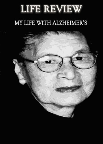 Full life review my life with alzheimer s