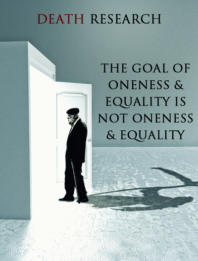 Full the goal of oneness and equality is not oneness and equality death research
