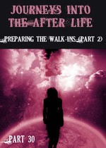 Feature thumb journeys into the afterlife preparing the walk ins part 2 part 30