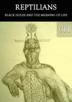 Feature thumb black holes and the meaning of life reptilians part 611